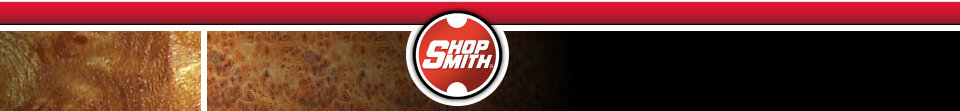 Shopsmith -- Your Lifetime Woodworking Partner